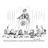 """""""To answer your question, we may or may not be trying to have it both ways."""" - New Yorker Cartoon Premium Giclee Print by David Sipress"""
