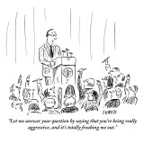 """Let me answer your question by saying that you're being really aggressive…"" - New Yorker Cartoon Premium Giclee Print by David Sipress"
