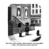 """My mother is black, my father is African-American, and my grandfather is …"" - New Yorker Cartoon Premium Giclee Print by J.B. Handelsman"