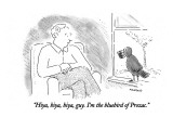 """Hiya, hiya, hiya, guy. I'm the bluebird of Prozac."" - New Yorker Cartoon Premium Giclee Print by Robert Mankoff"