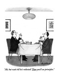 """Ah, but wait till he's reëlected! Then you'll see principles."" - New Yorker Cartoon Premium Giclee Print by J.B. Handelsman"