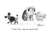 """I don't trust a dog who doesn't shed."" - New Yorker Cartoon Premium Giclee Print by Edward Frascino"