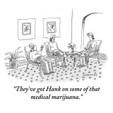 """They've got Hank on some of that medical marijuana."" - New Yorker Cartoon Premium Giclee Print by Mick Stevens"
