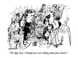 """Oh, that Jane. I thought you were talking about Jane Austen."" - New Yorker Cartoon Premium Giclee Print by William Hamilton"