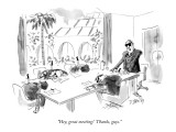 """Hey, great meeting!  Thanks, guys."" - New Yorker Cartoon Premium Giclee Print by Donald Reilly"