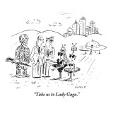 """Take us to Lady Gaga."" - New Yorker Cartoon Premium Giclee Print by David Sipress"