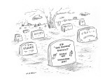 """Tombstone reads: Ed """"The Hammer"""" Grolly, Born 1951, Whacked 1997. - New Yorker Cartoon Premium Giclee Print by Michael Maslin"""