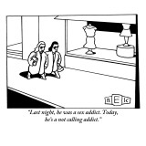 """Last night, he was a sex addict. Today, he's a not calling addict."" - New Yorker Cartoon Premium Giclee Print by Bruce Eric Kaplan"