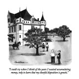 """I could cry when I think of the years I wasted accumulating money, only t…"" - New Yorker Cartoon Premium Giclee Print by J.B. Handelsman"