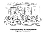 """""""Obviously, some people here do not appreciate the gravity of our situation."""" - New Yorker Cartoon Premium Giclee Print by Frank Modell"""