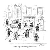 """This city is becoming unlivable."" - New Yorker Cartoon Premium Giclee Print by David Sipress"