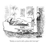 """Stanley, we need to talk, so please don't interrupt."" - New Yorker Cartoon Premium Giclee Print by Robert Weber"