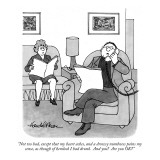 """""""Not too bad, except that my heart aches, and a drowsy numbness pains my s…"""" - New Yorker Cartoon Premium Giclee Print by J.B. Handelsman"""