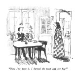 """""""Now I've done it. I burned the toast and the ?ag."""" - New Yorker Cartoon Premium Giclee Print by Robert Weber"""