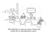 """And, while there's no reason yet to panic, I think it only prudent that w…"" - New Yorker Cartoon Premium Giclee Print by Robert Mankoff"