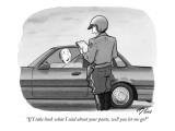 """If I take back what I said about your pants, will you let me go?"" - New Yorker Cartoon Premium Giclee Print by Harry Bliss"