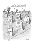 Mom's Mortuary - New Yorker Cartoon Premium Giclee Print by Roz Chast