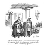 """On the one hand, I know I could make more money if I left public service …"" - New Yorker Cartoon Premium Giclee Print by Dana Fradon"