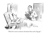 """That liver went to someone who doesn't have such a big yap."" - New Yorker Cartoon Premium Giclee Print by Mike Twohy"
