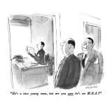 """He's a nice young man, but are you sure he's an M.B.A.?"" - New Yorker Cartoon Premium Giclee Print by James Stevenson"