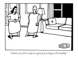 """I don't care if it's a boy or a girl, just as long as I'm healthy."" - New Yorker Cartoon Premium Giclee Print by Bruce Eric Kaplan"