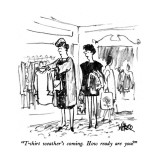 """T-shirt weather's coming.  How ready are you?"" - New Yorker Cartoon Premium Giclee Print by Robert Weber"