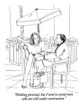 """Nothing personal, but I tend to avoid men who are still under construction."" - New Yorker Cartoon Premium Giclee Print by Richard Cline"