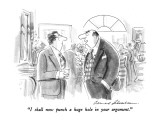 &quot;I shall now punch a huge hole in your argument.&quot; - New Yorker Cartoon Premium Giclee Print by Bernard Schoenbaum