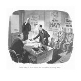 """Now who do I see about the sweetheart in every port?"" - New Yorker Cartoon Premium Giclee Print by Richard Decker"