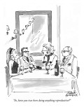 &quot;So, have you two been doing anything reproductive?&quot; - New Yorker Cartoon Premium Giclee Print by Marisa Acocella Marchetto