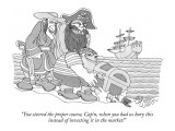 """You steered the proper course, Cap'n, when you had us bury this instead o…"" - New Yorker Cartoon Premium Giclee Print by Gahan Wilson"