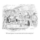 """We want organic, we want local, and we want cruelty-free."" - New Yorker Cartoon Premium Giclee Print by Edward Koren"