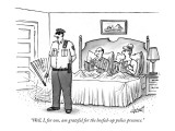 """Well, I, for one, am grateful for the beefed-up police presence."" - New Yorker Cartoon Premium Giclee Print by Tom Cheney"