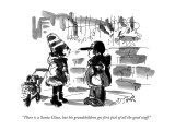 """""""There is a Santa Claus, but his grandchildren get first pick of all the g…"""" - New Yorker Cartoon Premium Giclee Print by Donald Reilly"""