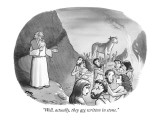 """Well, actually, they are written in stone."" - New Yorker Cartoon Premium Giclee Print by Harry Bliss"