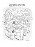 Surroundsound - New Yorker Cartoon Premium Giclee Print by Roz Chast
