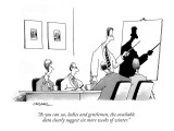 """As you can see, ladies and gentlemen, the available data clearly suggest …"" - New Yorker Cartoon Premium Giclee Print by John Caldwell"