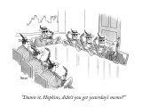 """Damn it, Hopkins, didn't you get yesterday's memo?"" - New Yorker Cartoon Premium Giclee Print by Jack Ziegler"