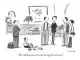 """He's talking now, but only through his attorney."" - New Yorker Cartoon Premium Giclee Print by Liza Donnelly"