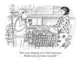 """""""Into every shopping cart a little mysterious Mediterranean product must f…"""" - New Yorker Cartoon Premium Giclee Print by Victoria Roberts"""