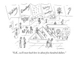 """O.K., we'll meet back here in about five hundred dollars."" - New Yorker Cartoon Premium Giclee Print by Michael Maslin"