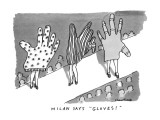 "Milan Says ""Gloves!"" - New Yorker Cartoon Premium Giclee Print by Michael Crawford"