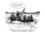 Washington Crossing the Delaware, Having Been Invited to Join the Faculty … - New Yorker Cartoon Premium Giclee Print by J.B. Handelsman