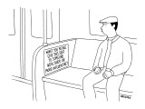 Man riding subway sees sign that reads: 'Won't you please give this seat t… - New Yorker Cartoon Premium Giclee Print by Alex Gregory