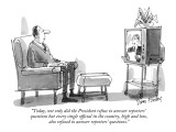 """Today, not only did the President refuse to answer reporters' questions b…"" - New Yorker Cartoon Premium Giclee Print by Dana Fradon"