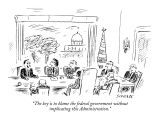 """The key is to blame the federal government without implicating this Admin…"" - New Yorker Cartoon Premium Giclee Print by David Sipress"