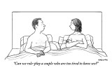 """Can we role-play a couple who are too tired to have sex?"" - New Yorker Cartoon Premium Giclee Print by Alex Gregory"