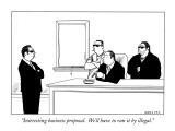 """Interesting business proposal.  We'll have to run it by illegal."" - New Yorker Cartoon Premium Giclee Print by Alex Gregory"