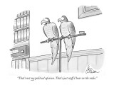 """""""That's not my political opinion. That's just stuff I hear on the radio."""" - New Yorker Cartoon Premium Giclee Print by Leo Cullum"""