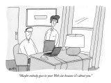 """Maybe nobody goes to your Web site because it's about you."" - New Yorker Cartoon Premium Giclee Print by Peter C. Vey"